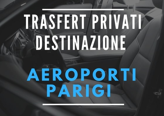 transfert destinazione aeroporti di parigi